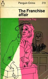 My copy of The Franchise Affair. The copy in the British Library lacks the pink wash, for some reason.