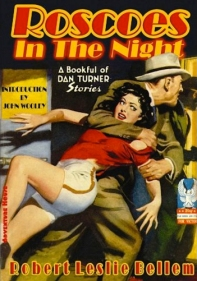 Roscoes in the Night, reviewed at the Broken Bullhorn. 'I cocked a snook at the wig-wag, yeeped at the guard and went through the door with my roscoe ready for action.'
